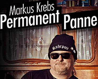 Markus Krebs - Permanent Panne - Tickets